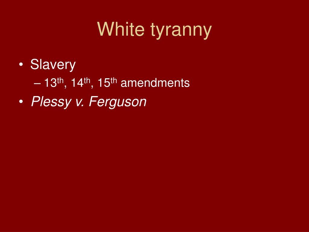 White tyranny