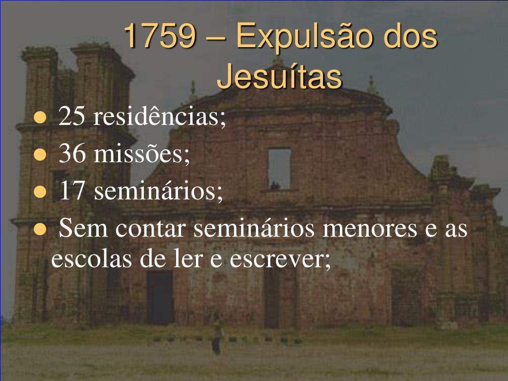 1759 – Expulsão dos Jesuítas