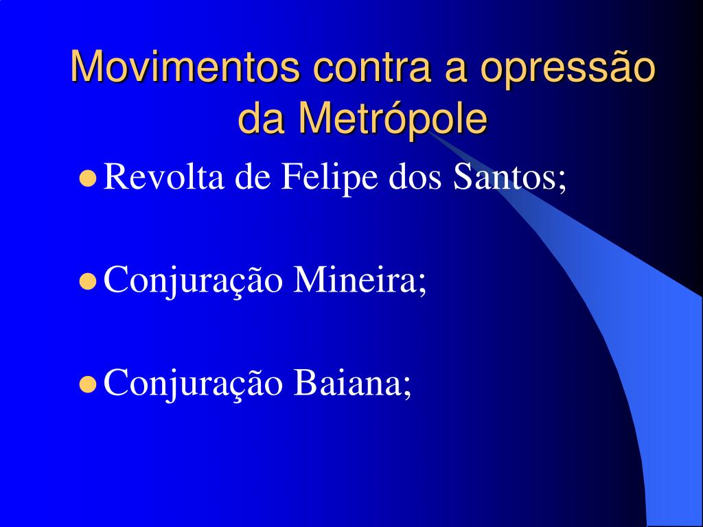 Movimentos contra a opressão da Metrópole
