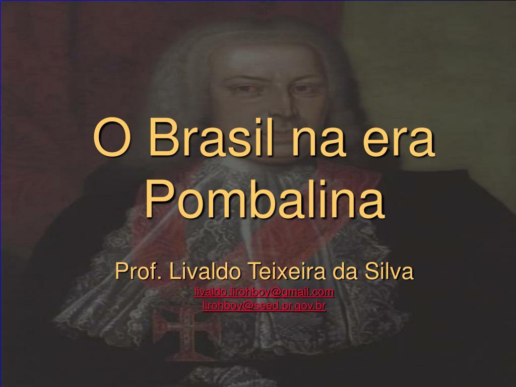 O Brasil na era Pombalina