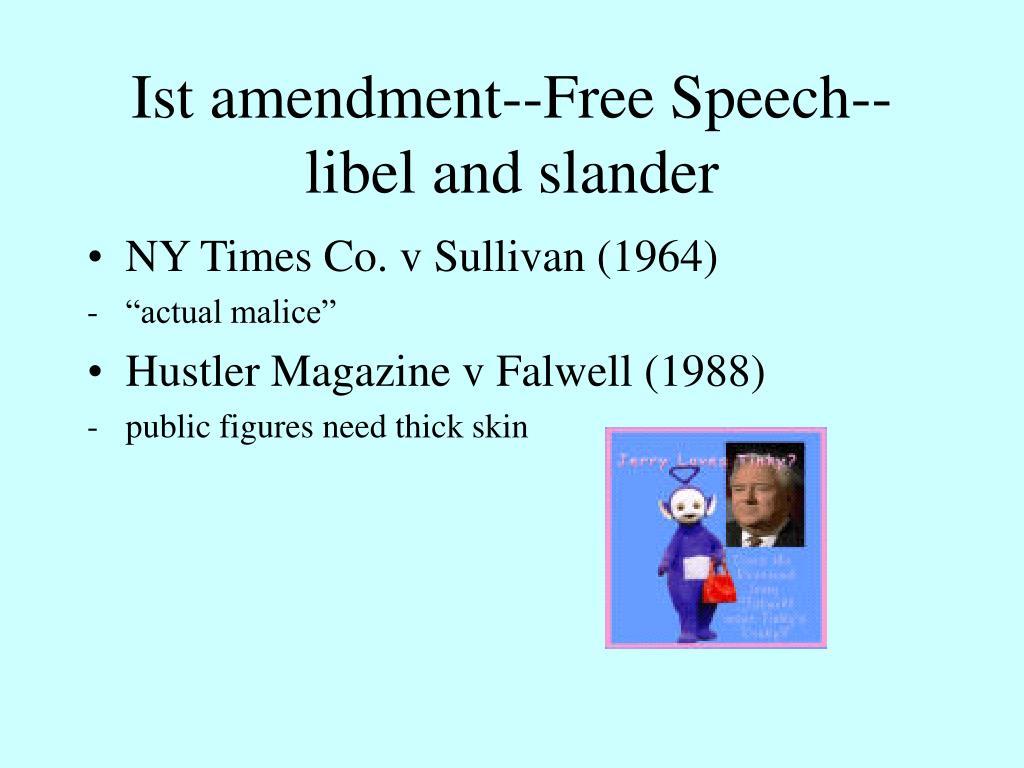 Ist amendment--Free Speech--libel and slander
