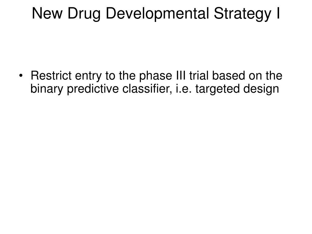 New Drug Developmental Strategy I