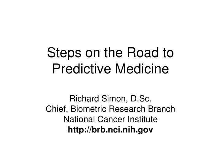 Steps on the road to predictive medicine l.jpg