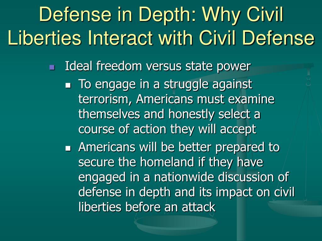 Defense in Depth: Why Civil Liberties Interact with Civil Defense