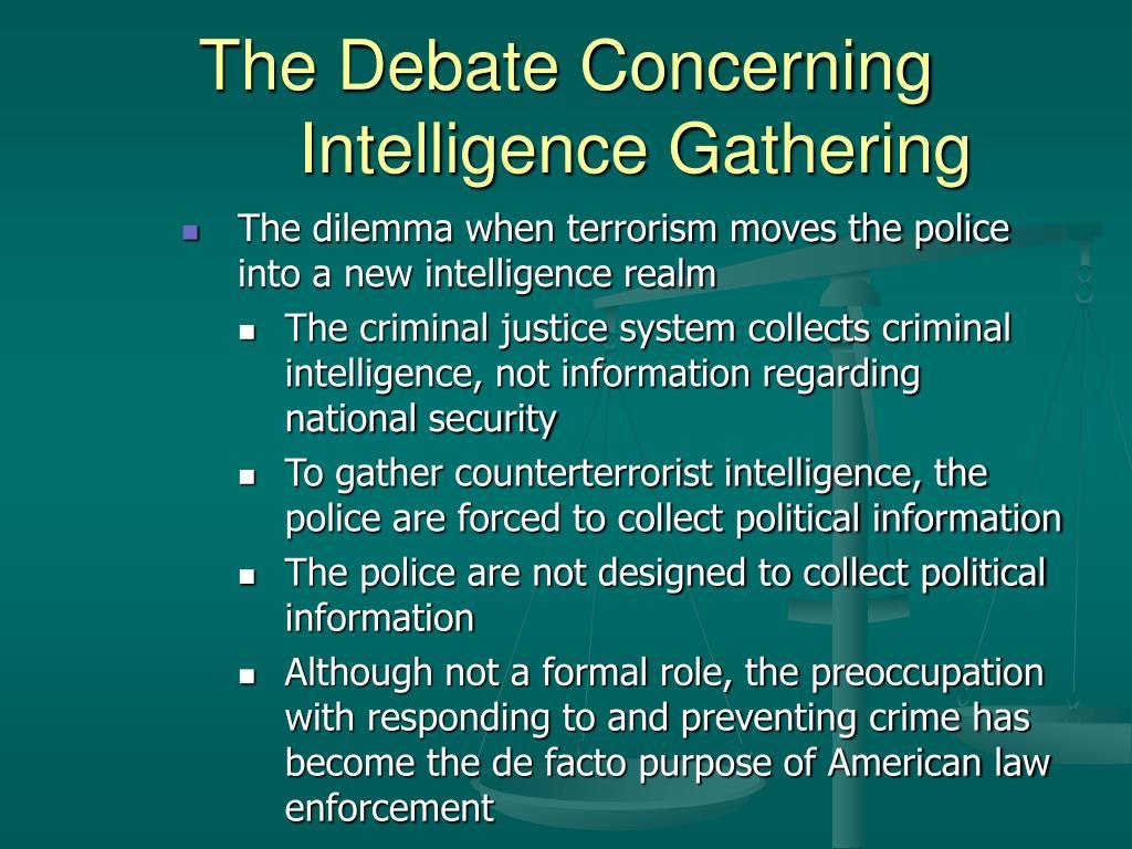 The Debate Concerning Intelligence Gathering