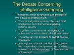 the debate concerning intelligence gathering33