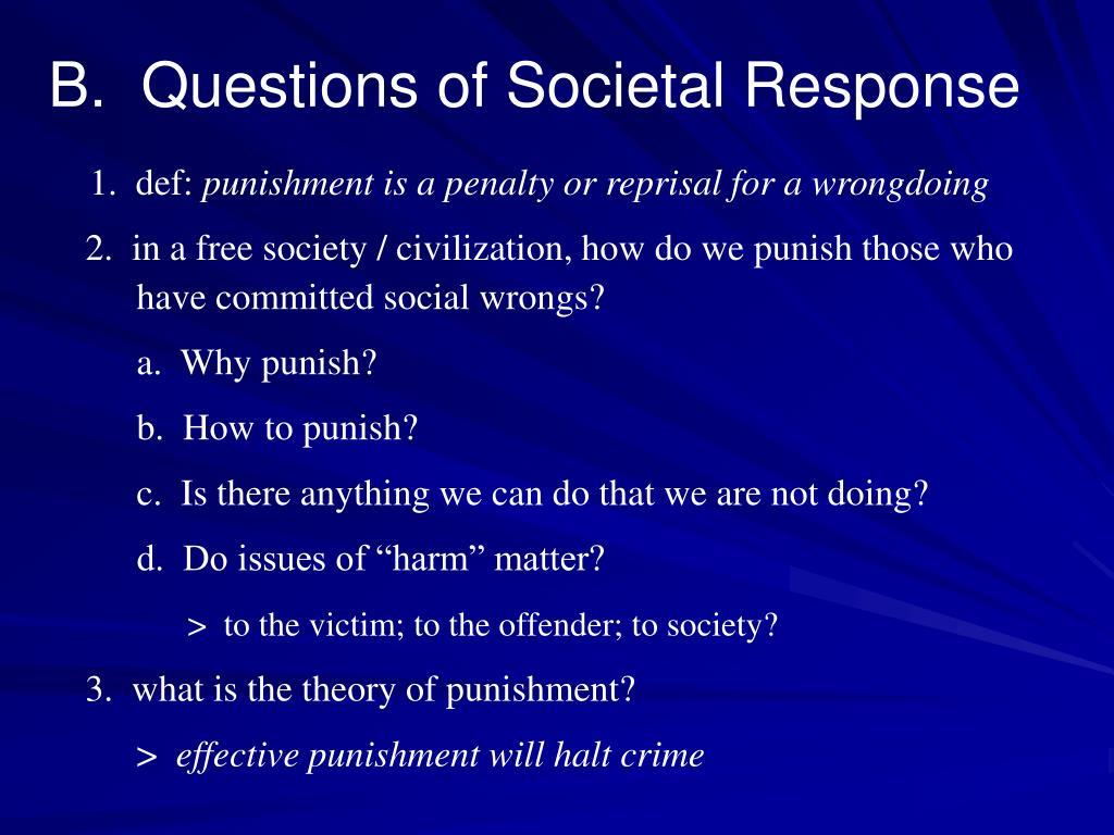 B.  Questions of Societal Response