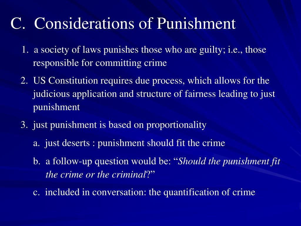 C.  Considerations of Punishment