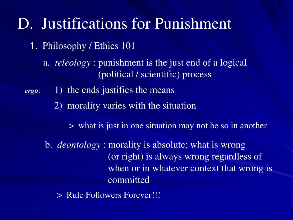 D.  Justifications for Punishment