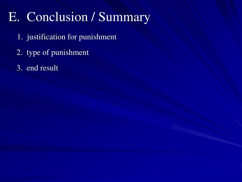 E.  Conclusion / Summary