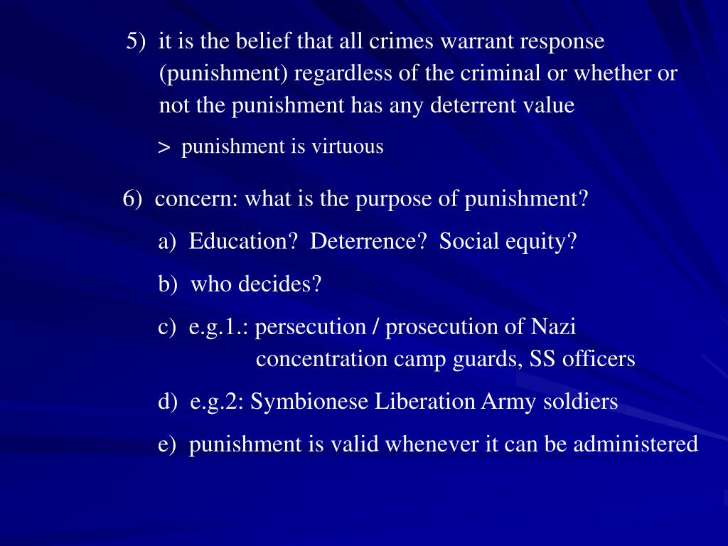 5)  it is the belief that all crimes warrant response