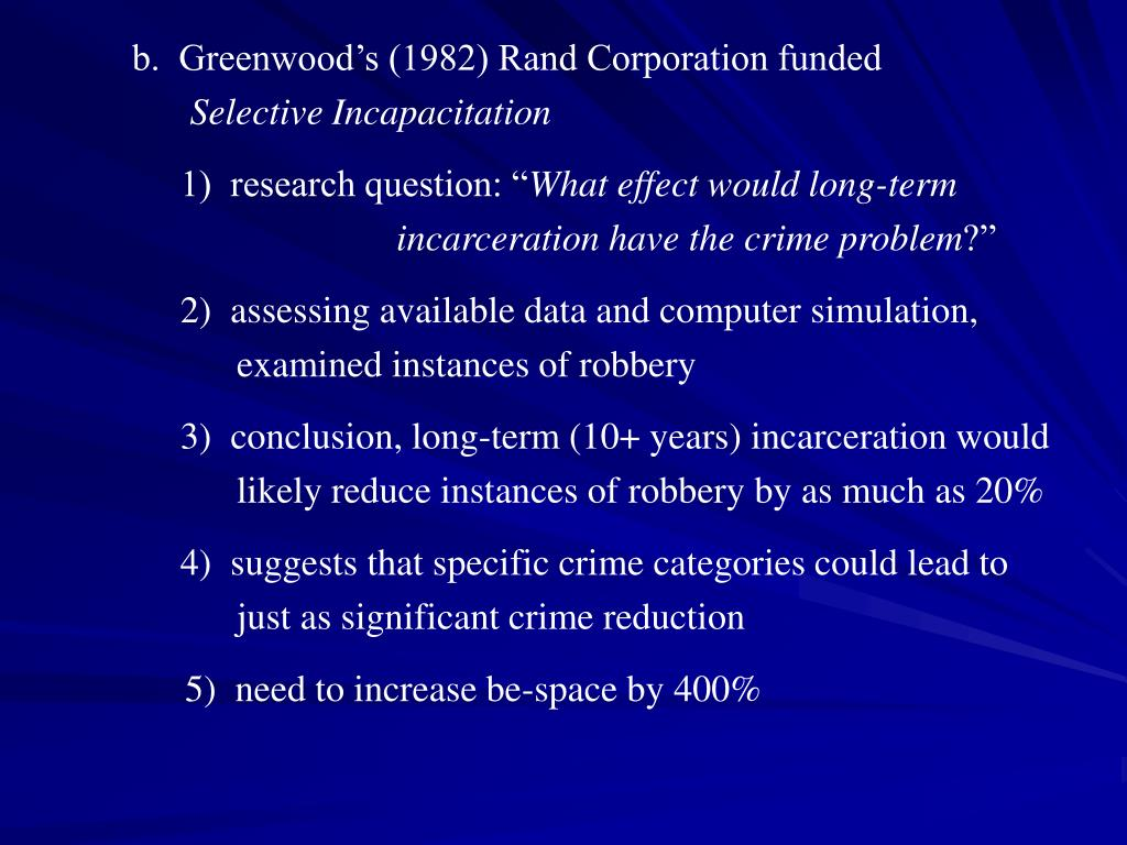 b.  Greenwood's (1982) Rand Corporation funded