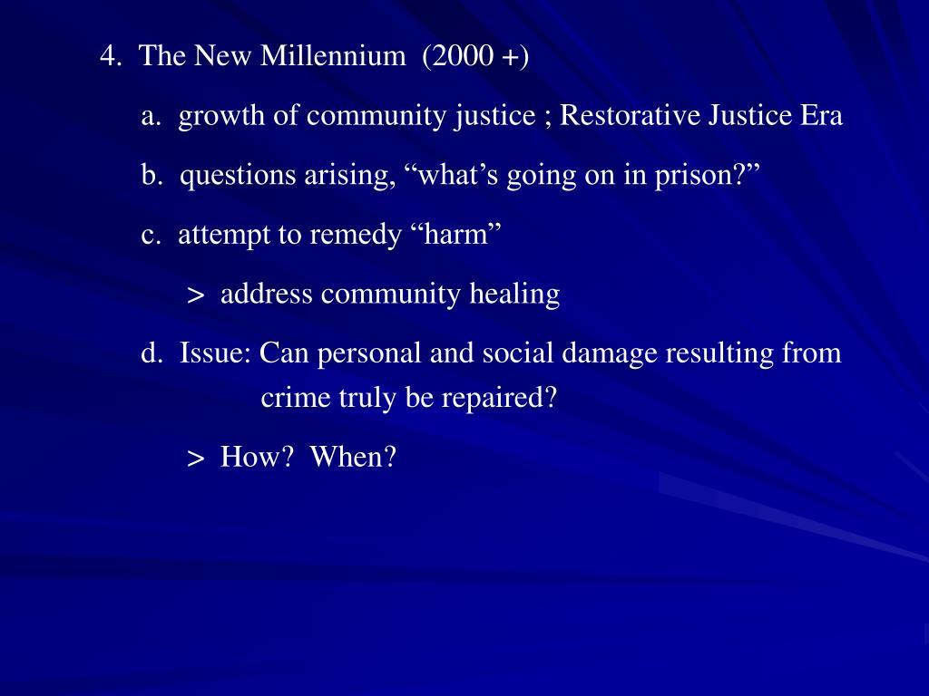 4.  The New Millennium  (2000 +)