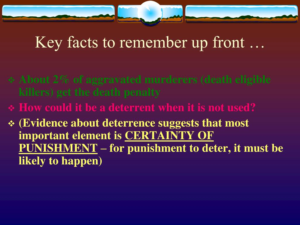 Key facts to remember up front …