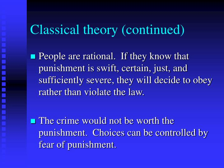 Classical theory continued