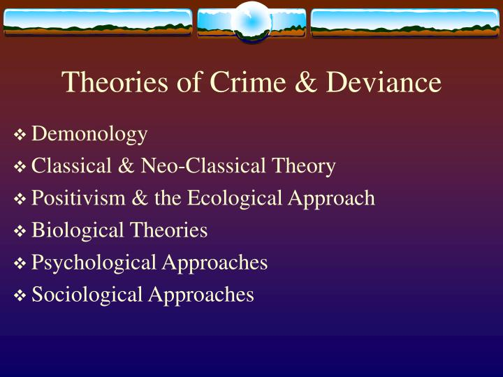 Theories of crime deviance