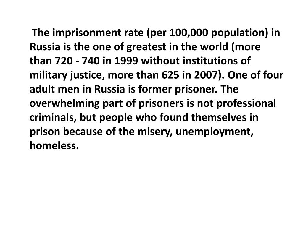 The imprisonment rate (per 100,000 population) in Russia is the