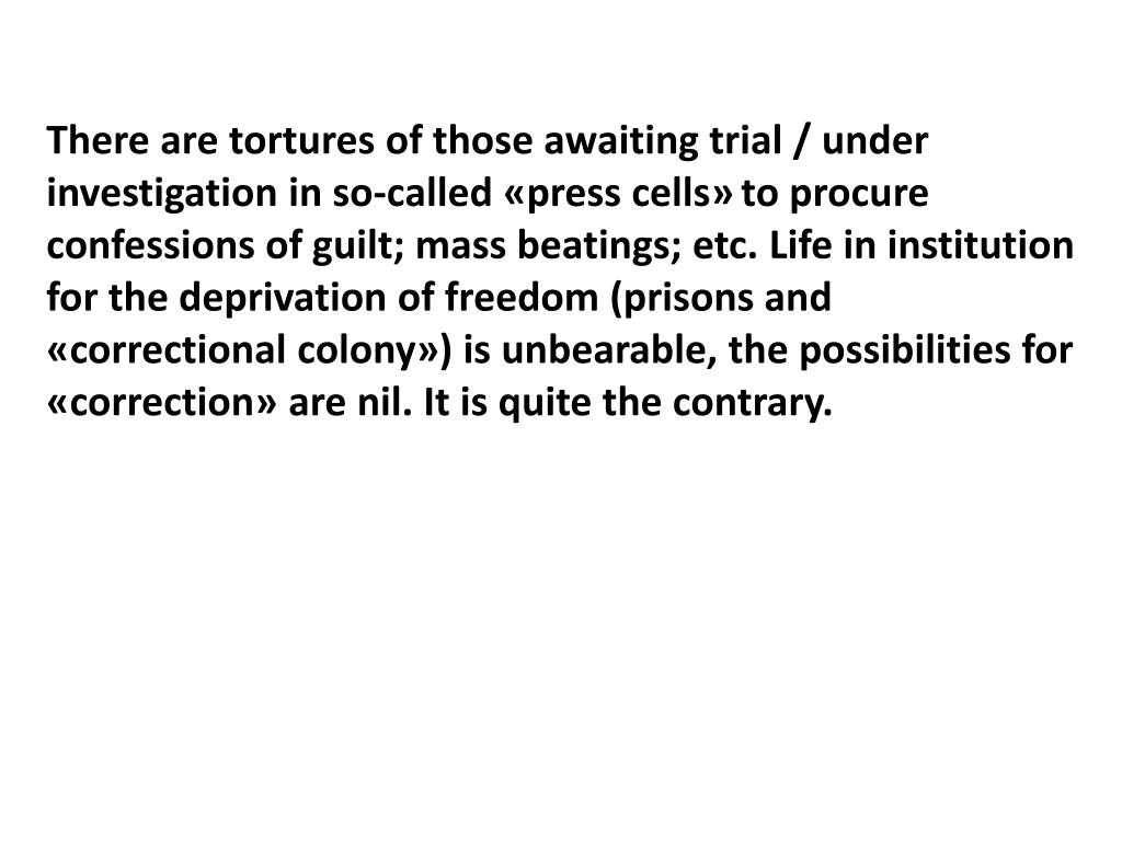 There are tortures of those awaiting trial / under investigation in so-called «press cells»