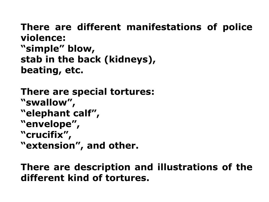 There are different manifestations of police violence: