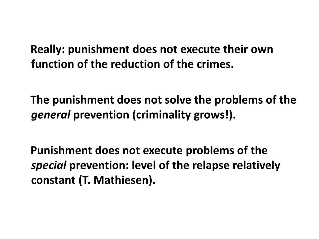 Really: punishment does not execute their own function of the reduction of the crimes.