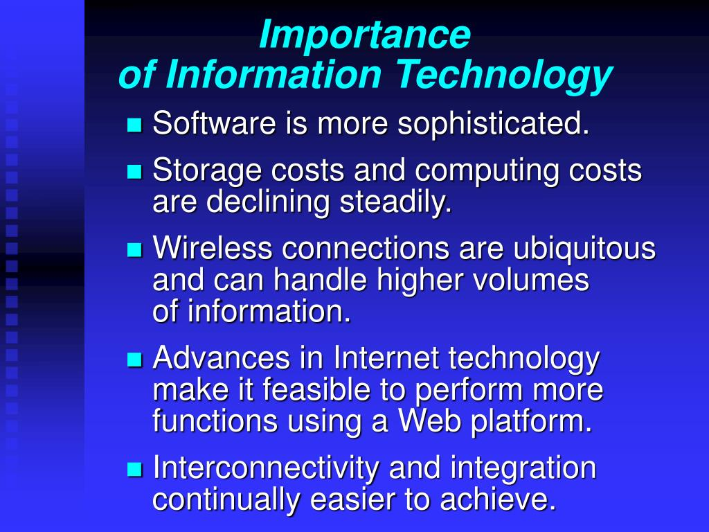 importance information technology The importance of information and communications technology essay 631 words | 3 pages the importance of information and communications technology information and communications technology (ict) is generally regarded as the overlap of computer information and telecommunications technologies, and their applications.