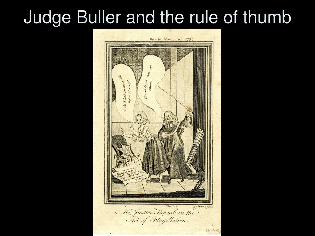 Judge Buller and the rule of thumb