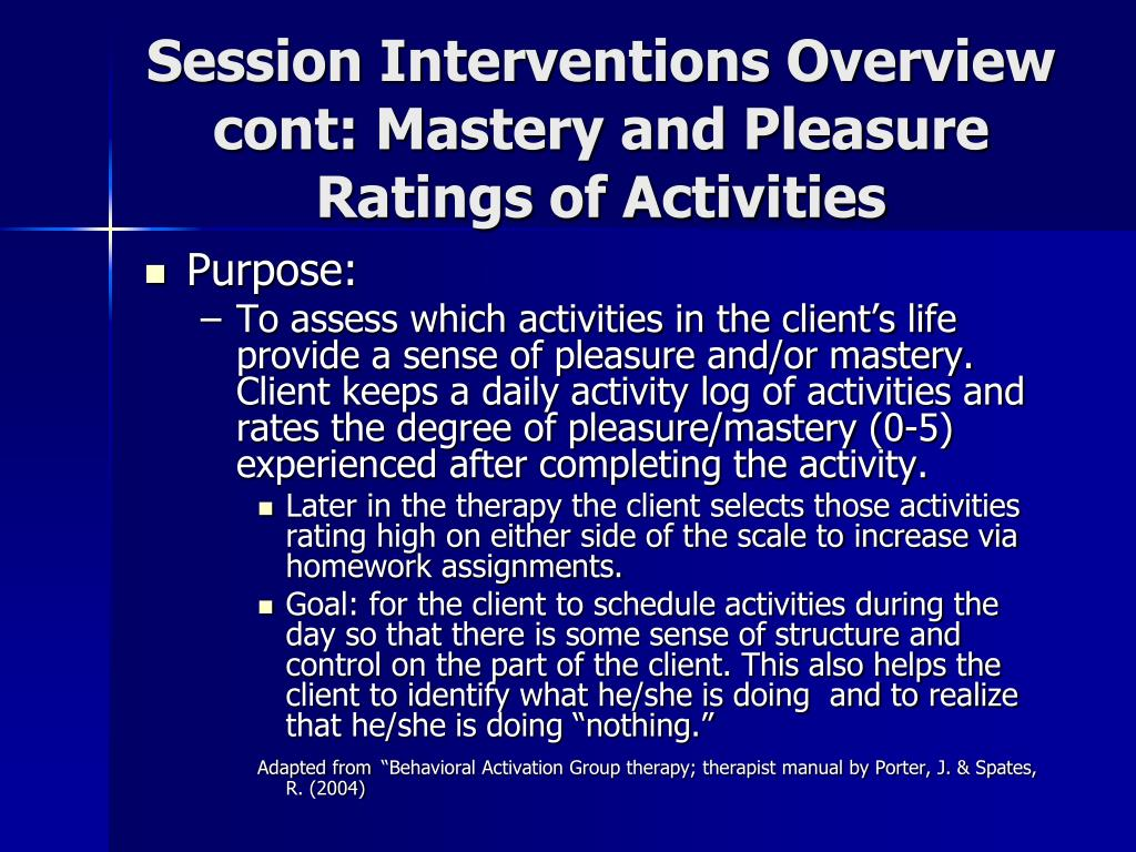 Session Interventions Overview cont: Mastery and Pleasure Ratings of Activities