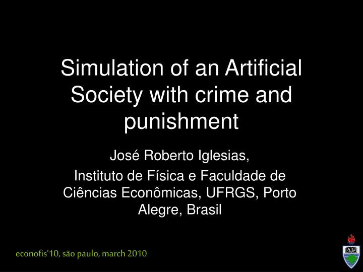 Simulation of an artificial society with crime and punishment