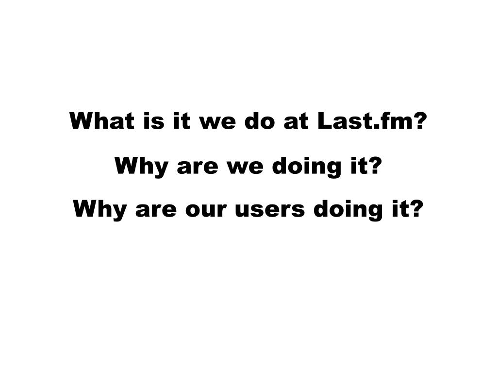 What is it we do at Last.fm?