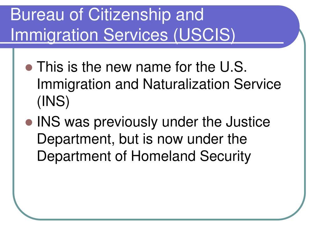 Bureau of Citizenship and Immigration Services (USCIS)