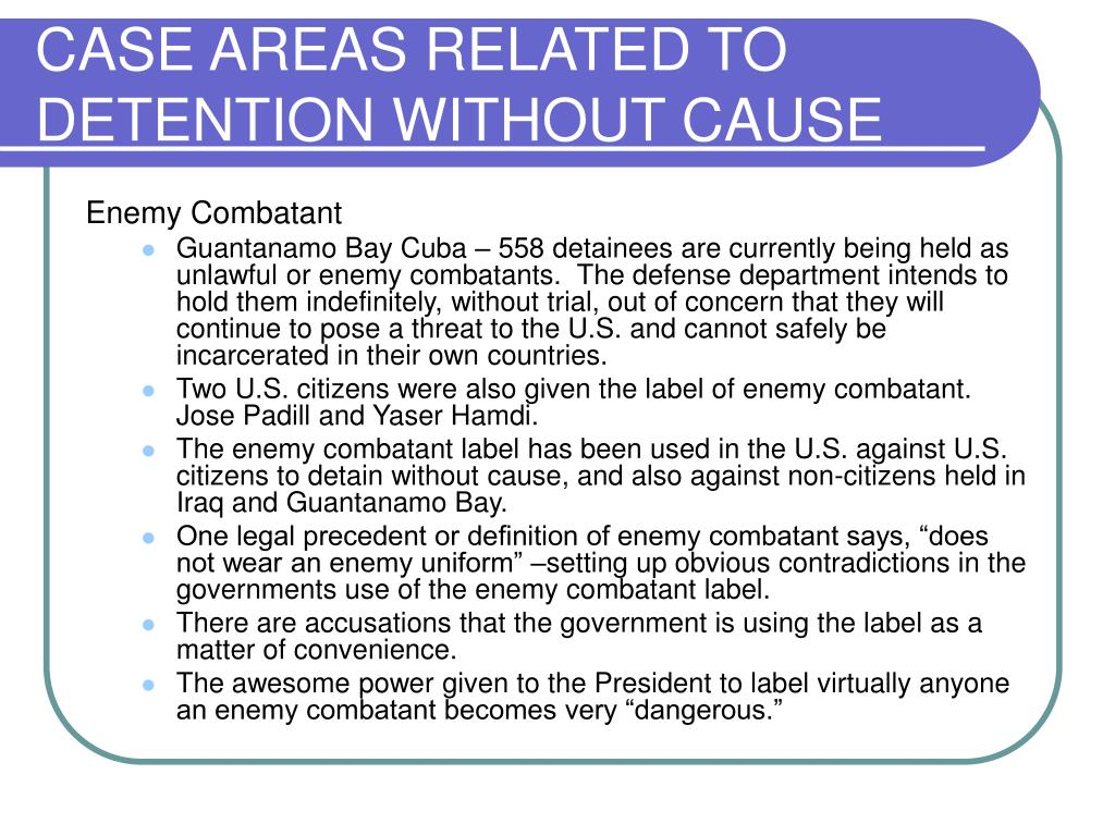 CASE AREAS RELATED TO DETENTION WITHOUT CAUSE