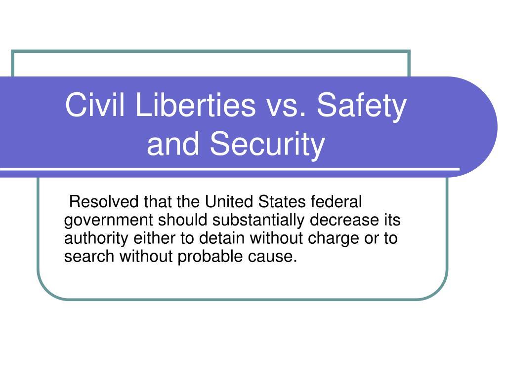 Civil Liberties vs. Safety