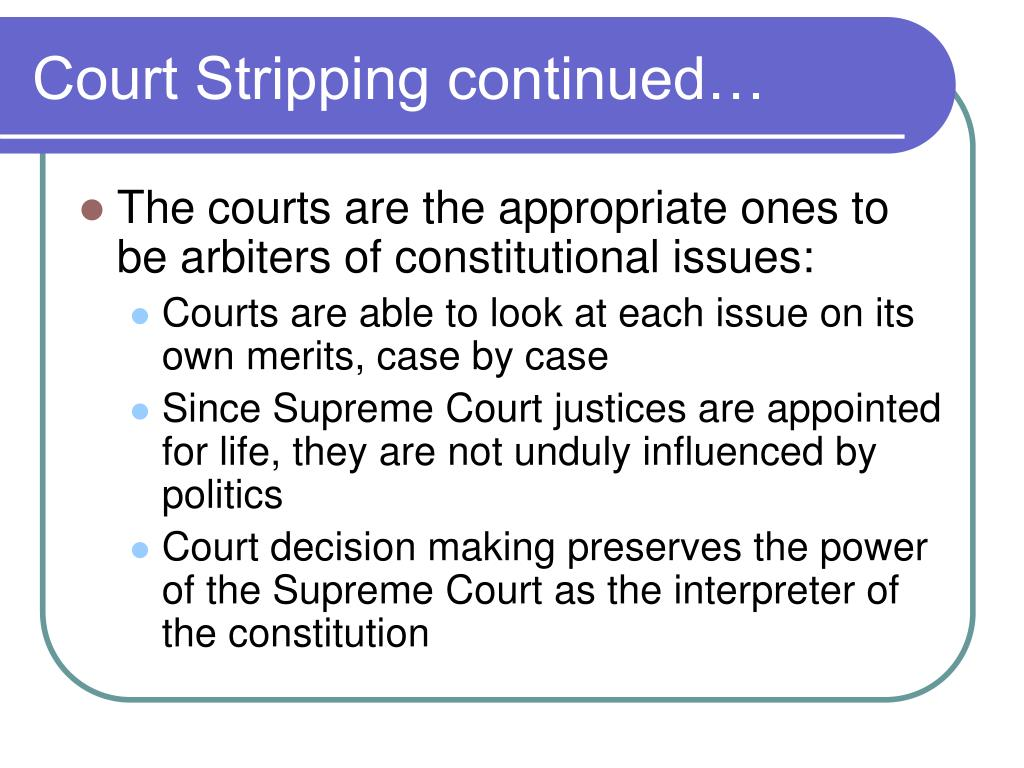 Court Stripping continued…