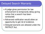 delayed search warrants