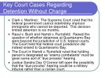 key court cases regarding detention without charge