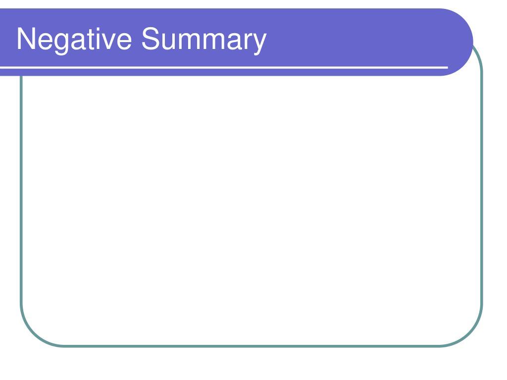 Negative Summary