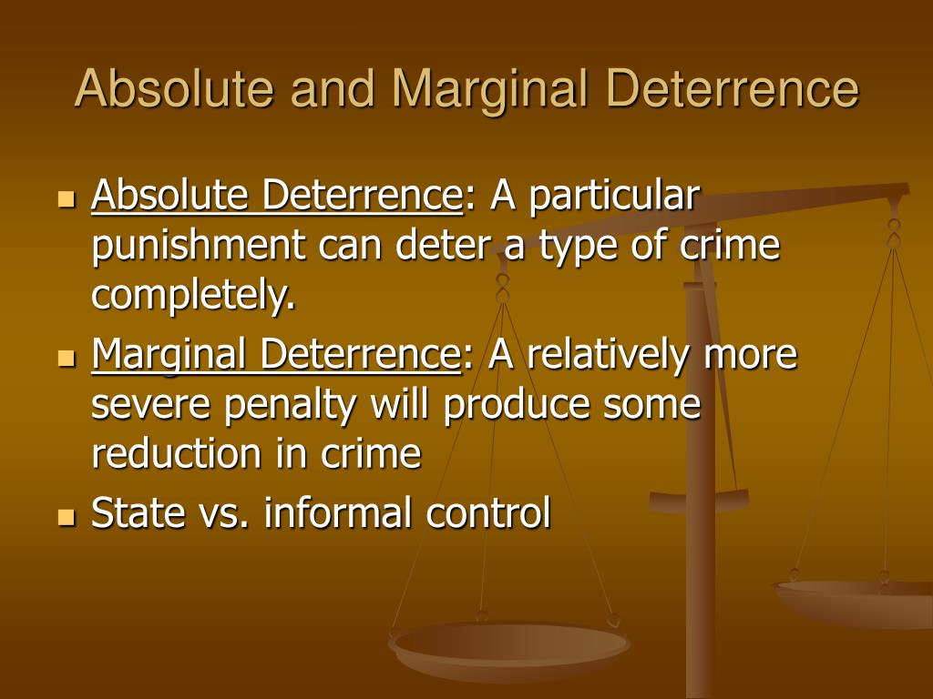 Absolute and Marginal Deterrence