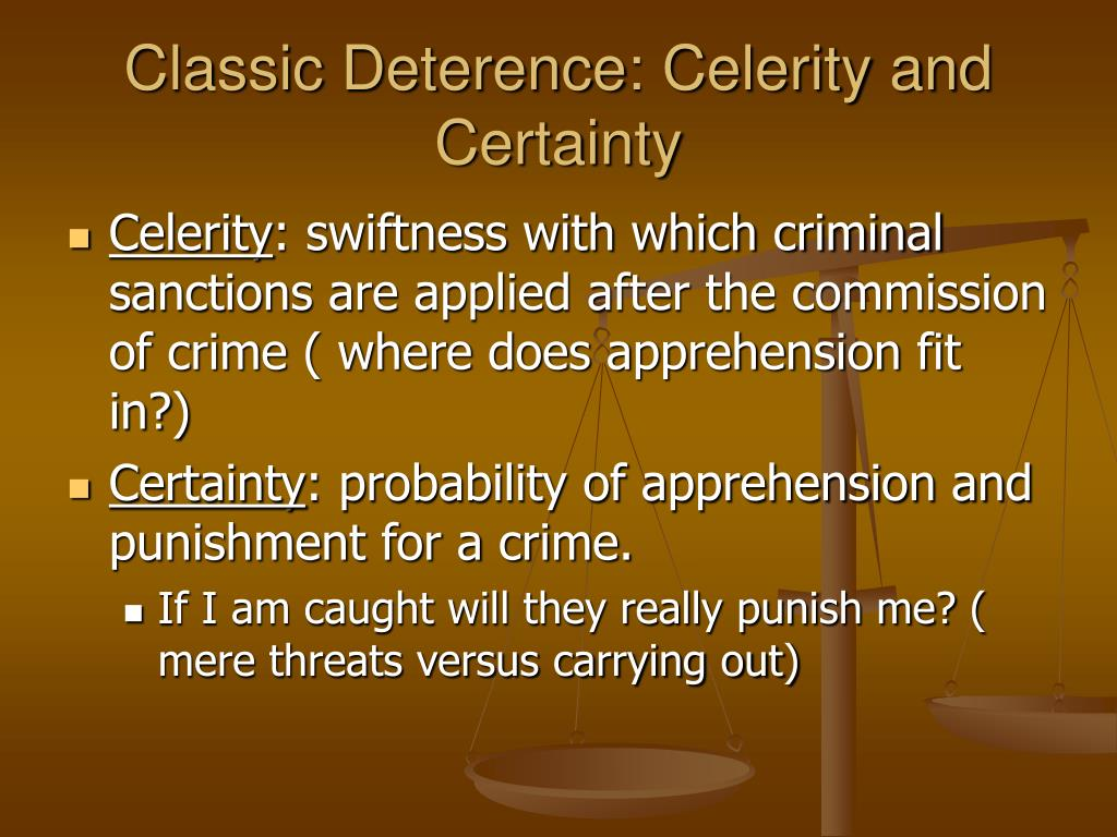 Classic Deterence: Celerity and Certainty