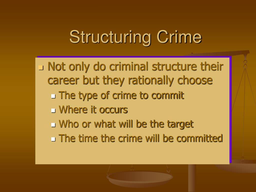 Structuring Crime