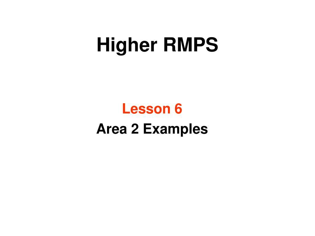 Higher RMPS