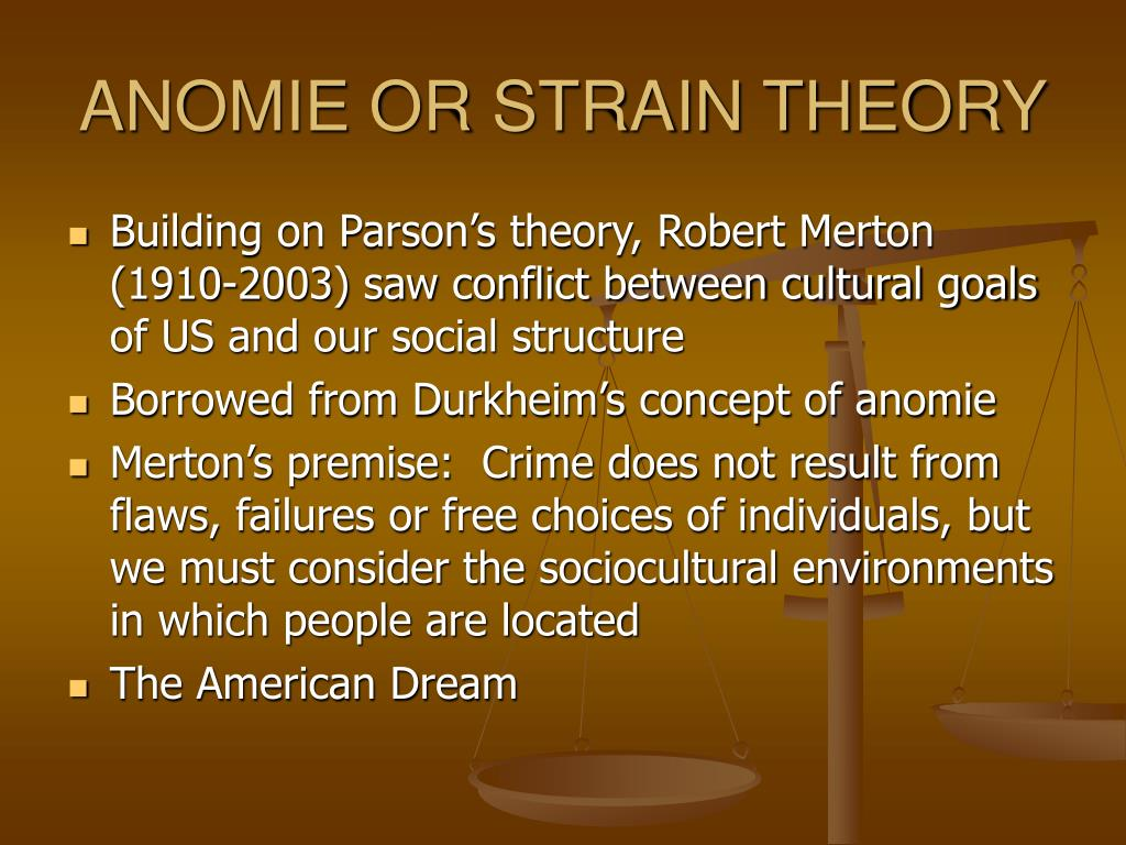 ANOMIE OR STRAIN THEORY