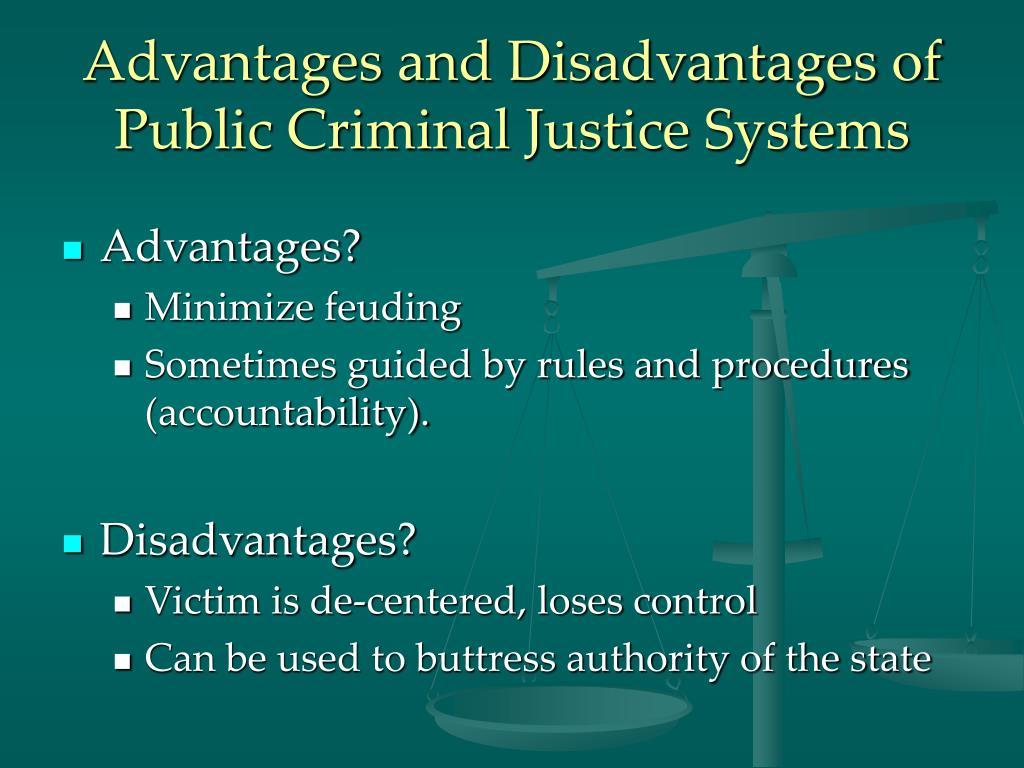 Advantages and Disadvantages of Public Criminal Justice Systems