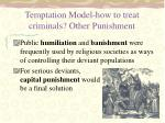 temptation model how to treat criminals other punishment