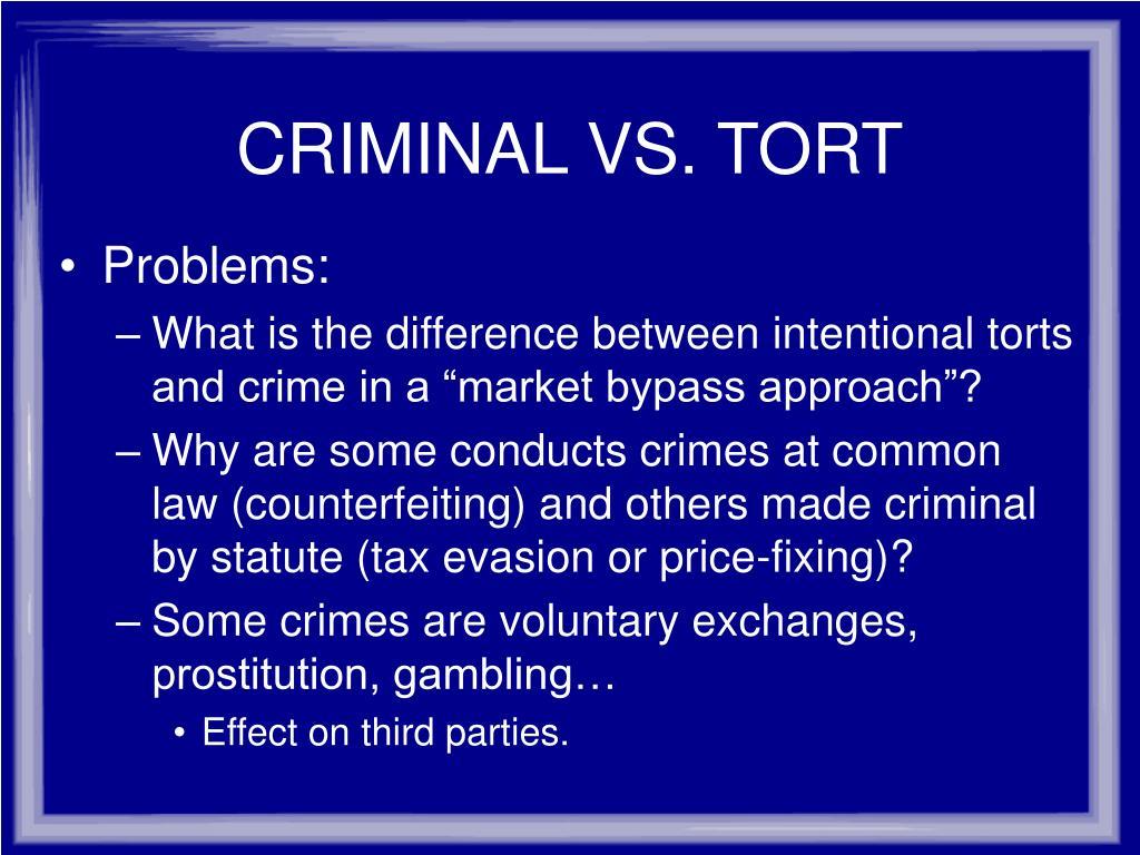 CRIMINAL VS. TORT