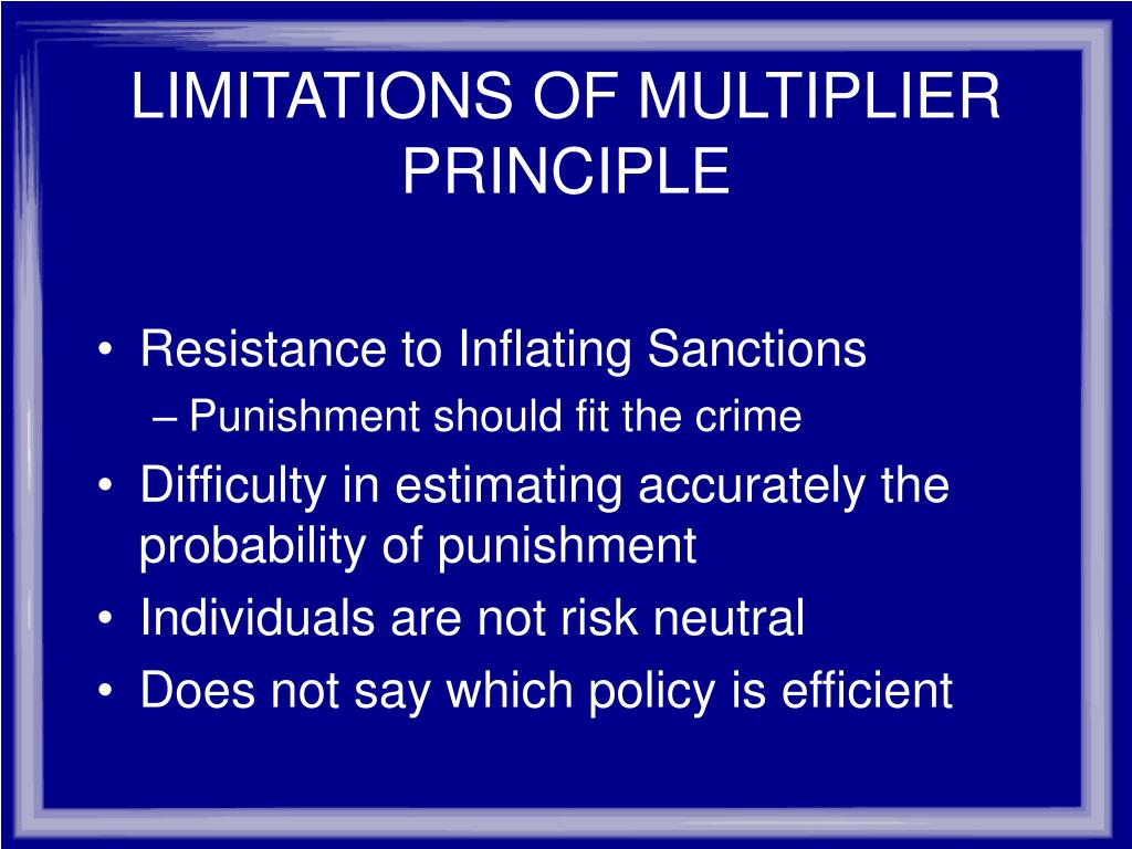 LIMITATIONS OF MULTIPLIER PRINCIPLE