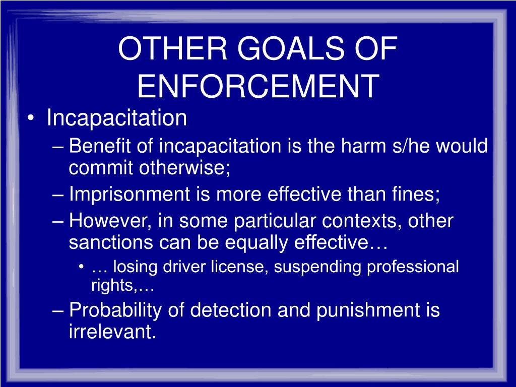 OTHER GOALS OF ENFORCEMENT