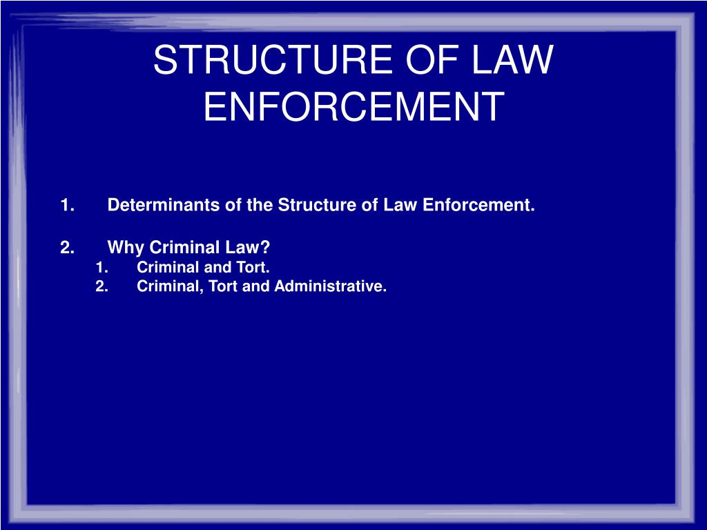 STRUCTURE OF LAW ENFORCEMENT