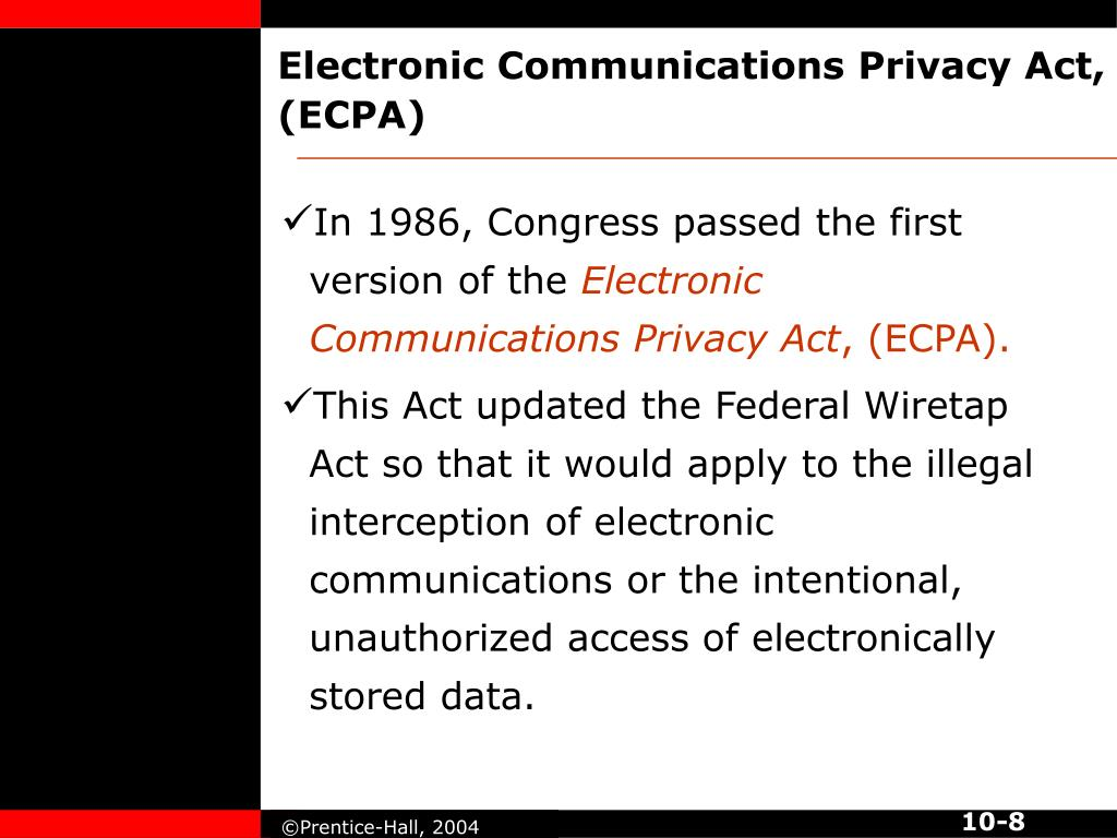 Electronic Communications Privacy Act, (ECPA)