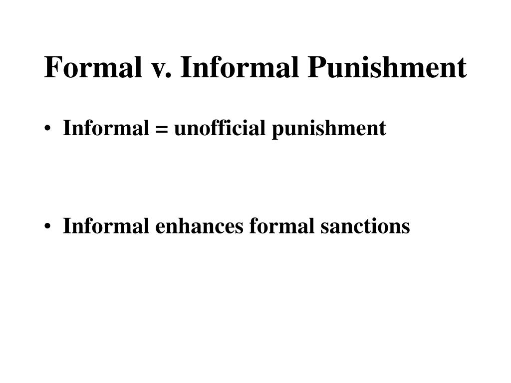 Formal v. Informal Punishment
