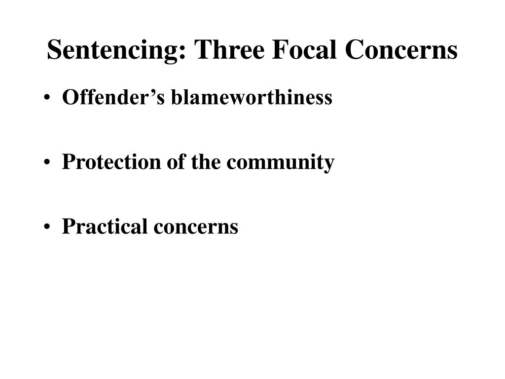 Sentencing: Three Focal Concerns